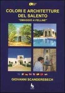 Colori e architetture del Salento. «Omaggio a Felline»