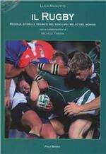 Il rugby. Regole, storia e segreti del gioco più bello del mondo