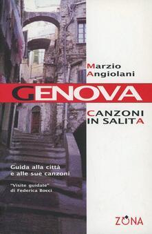 Genova. Canzoni in salita - Marzio Angiolani - copertina