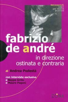 Fabrizio De André. In direzione ostinata e contraria