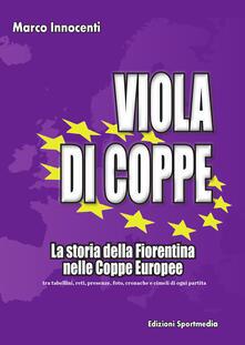 Listadelpopolo.it Viola di coppe. La storia della Fiorentina nelle coppe europee Image