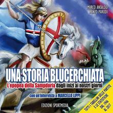 Una storia blucerchiata. Lepopea della Sampdoria dagli inizi ai nostri giorni.pdf