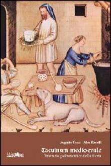 Tacuinum medioevale. Itinerario gastronomico nella storia - Augusto Tocci,Alex Revelli Sorini - copertina