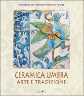 Ceramica umbra. Arte e tradizione