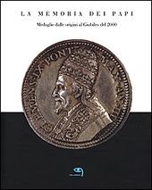 La memoria dei papi. Medaglie dalle origini al Giubileo del 2000
