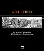 Ara Coeli, la basilica e il convento dal XVI al XX secolo attraverso le stampe. Ediz. italiana e inglese