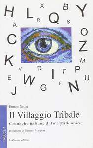 Il villaggio tribale. Cronache italiane di fine millennio