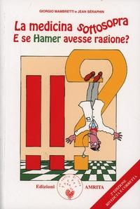 La La medicina sottosopra. E se Hamer avesse ragione? - Mambretti Giorgio Séraphin Jean - wuz.it
