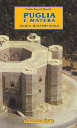 Puglia e Matera. Guida multimediale