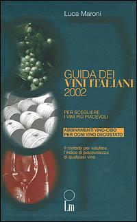 Image of Guida dei vini italiani 2002. Per scegliere i vini più piacevoli