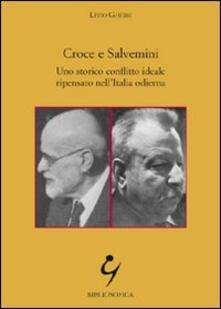 Croce e Salvemini. Uno storico conflitto ideale ripensato nell'Italia odierna - Livio Ghersi - copertina