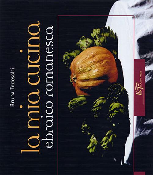 La Mia Cucina Ebraica Romanesca Bruna Tedeschi Libro