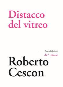Distacco del vitreo - Roberto Cescon - copertina