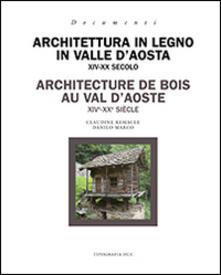 Ipabsantonioabatetrino.it Architettura in legno in Valle d'Aosta XIV-XX secolo. Ediz. italiana e francese Image