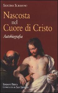 Nascosta nel cuore di Cristo. Autobiografia