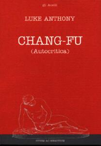 Chang-Fu (autocritica). Una palpitante testimonianza della Cina di Mao