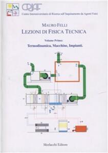 Lezioni di fisica tecnica. Vol. 1: Termodinamica, macchine, impianti.