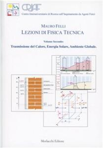 Lezioni di fisica tecnica. Vol. 2: Trasmissione del calore, energia solare, ambiente globale.