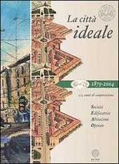 La citta ideale. 125 anni di cooperazione