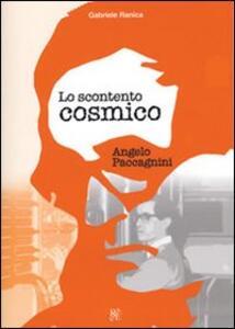 Lo scontento cosmico. Angelo Paccagnini