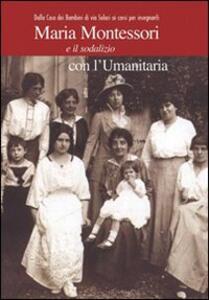 Maria Montessori e il sodalizio con l'Umanitaria. Dalla Casa dei Bambini di via Solari ai corsi per insegnanti