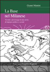 La base nel milanese. Vicende e personaggi di una storia di impegno politico e sociale