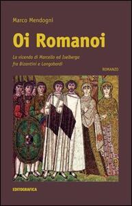 Oi romanoi. La vicenda di Marcello ed Iselberga fra bizantini e longobardi