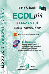 ECDL più. Syllabus 5. Modulo 2. Windows 7 e Vista. Con CD-ROM