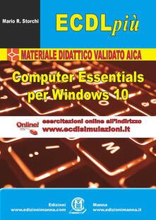 Voluntariadobaleares2014.es ECDL più. Computer Essentials per Windows 10. Con Contenuto digitale (fornito elettronicamente) Image