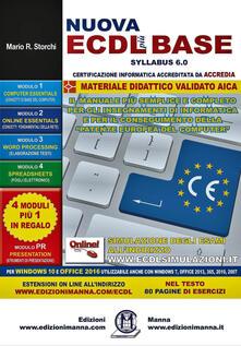 Mercatinidinataletorino.it Nuova ECDL più BASE Syllabus 6. Per Windows 10 e Office 2016. Utilizzabile anche con Windows 7, Office 2013, 365, 2010, 2007. Con espansione online Image