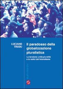 Il paradosso della globalizzazione pluralistica
