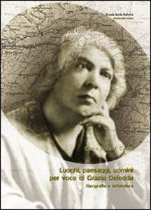 Luoghi, paesaggi, uomini per voci di Grazia Deledda. Geografia e letteratura