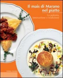 Il mais di Marano nel piatto. La polenta, innovazione e tradizione.pdf