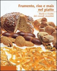 Nordestcaffeisola.it Frumento, riso e mais nel piatto. Storie e ricette dei cereali vicentini Image