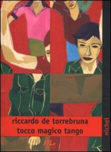 Tocco magico tango - Riccardo De Torrebruna - copertina