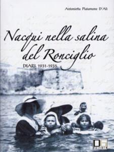 Nacqui nella salina del Ronciglio. Diari 1931-1935
