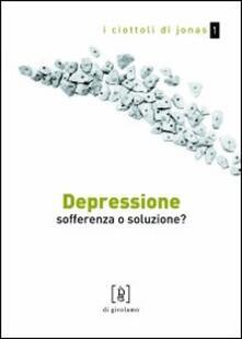 Fondazionesergioperlamusica.it Depressione. Sofferenza o soluzione? Image