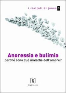 Anoressia e bulimia. Perché sono due malattie dellamore?.pdf