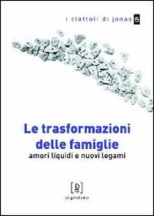 Ipabsantonioabatetrino.it Le trasformazioni delle famiglie. Amori liquidi e nuovi legami Image