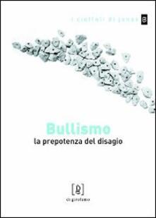 Aboutschuster.de Bullismo. La prepotenza del disagio Image