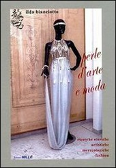 Perle d'arte e moda. Ricerche storiche, artistiche, merceologiche, fashion