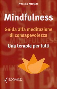 Camfeed.it Mindfulness. Guida alla meditazione di consapevolezza. Una terapia per tutti Image