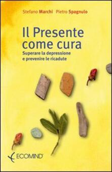 Antondemarirreguera.es Il presente come cura. Superare la depressione e prevenire le ricadute Image