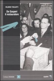 De Gasperi il restauratore - Palmiro Togliatti - copertina