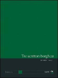 Tre scrittori borghesi. Soldati, Moravia, Piovene - Massimo Onofri - copertina