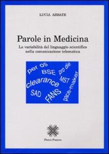 Parole in medicina. La variabilità del linguaggio scientifico nella comunicazione telematica - Lucia Abbate - copertina