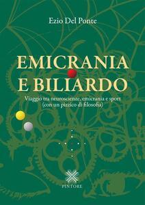 Emicrania e biliardo. Viaggio tra neuroscienze, emicrania e sport (con un pizzico di filosofia) - Ezio Del Ponte - copertina