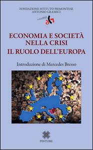 Libro Economia e società nella crisi. Il ruolo dell'Europa