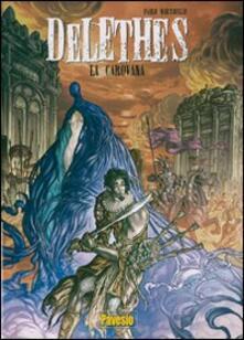 La carovana. Delethes. Vol. 1 - Paolo Martinello - copertina