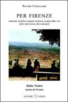Per Firenze. Ambiente, mobilità, trasporti, territorio, qualità della vita. Dalla città storica alla metropoli.pdf